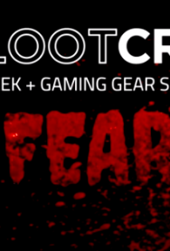 FUN STUFF: Unboxing the October 2014 FEAR-themed Loot Crate