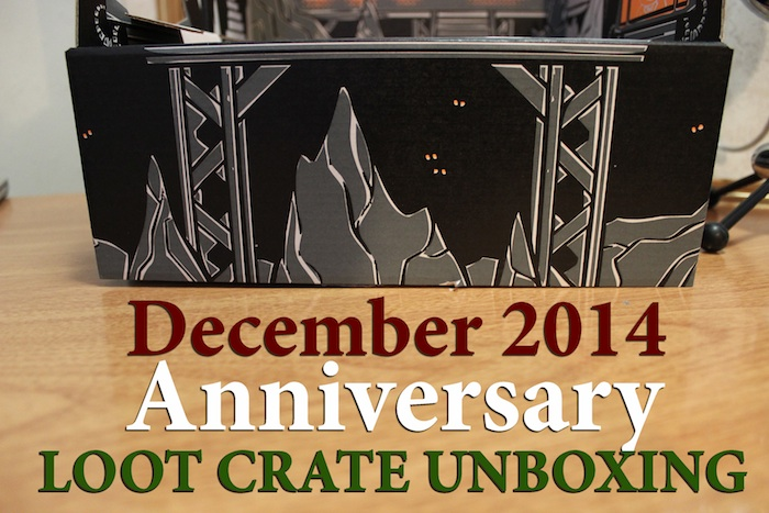 december 2014 anniversary loot crate unboxing header