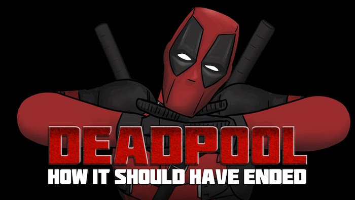 DEADPOOL gets a HOW IT SHOULD HAVE ENDED video