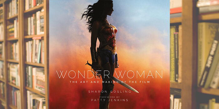 (Books) Add WONDER WOMAN: THE ART AND MAKING OF THE FILM to your art book collection