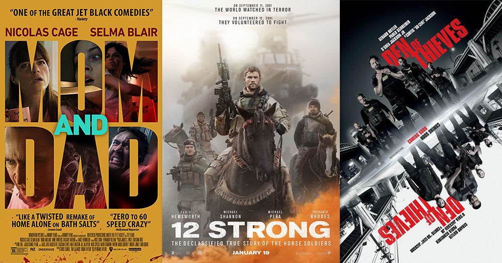 In Theaters: Movies in theaters January 19, 2018 include 12 Strong, Mom and Dad, and Den of Thieves